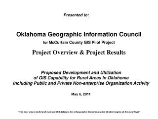Oklahoma Geographic Information Council   for McCurtain County GIS Pilot Project  Project Overview  Project Results