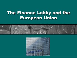 The Finance Lobby and the European Union