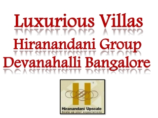 Hiranandani Cottages Bangalore @ 0999920966