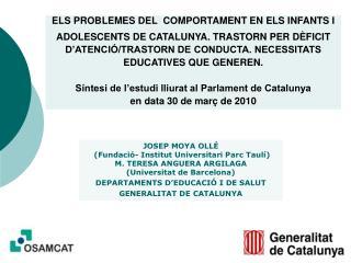 ELS PROBLEMES DEL COMPORTAMENT EN ELS INFANTS I ADOLESCENTS DE CATALUNYA. TRASTORN PER D FICIT D ATENCI