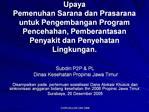 Upaya Pemenuhan Sarana dan Prasarana untuk Pengembangan Program Pencehahan, Pemberantasan Penyakit dan Penyehatan Lingku