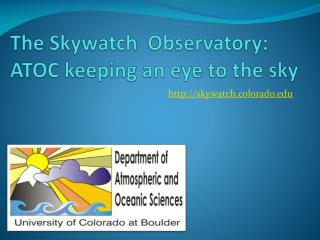 The Skywatch  Observatory: ATOC keeping an eye to the sky