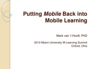 Putting Mobile Back into Mobile Learning