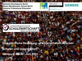 Eine gl ckliche Beziehung   Partnerschaften zwischen Schulen und Unternehmen  Hamburg, den 07.Juni 2010