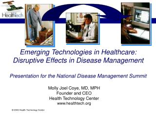 Emerging Technologies in Healthcare: Disruptive Effects in Disease Management  Presentation for the National Disease Man