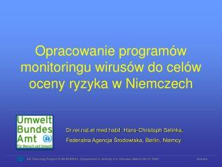Dr.rer.nat.et med.habil. Hans-Christoph Selinka,  Federalna Agencja Srodowiska, Berlin, Niemcy