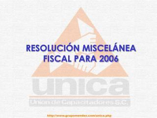 RESOLUCI N MISCEL NEA FISCAL PARA 2006
