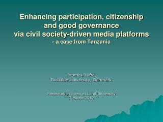 Enhancing participation, citizenship  and good governance  via civil society-driven media platforms  - a case from Tanza
