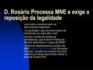 D. Ros rio Processa MNE e exige a reposi  o da legalidade