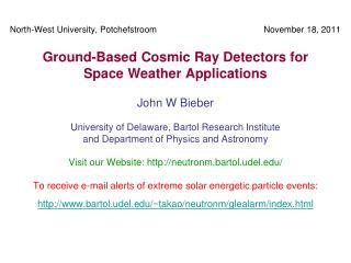 North-West University, Potchefstroom                                            November 18, 2011  Ground-Based Cosmic R