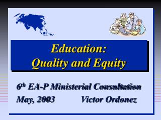 Education:  Quality and Equity