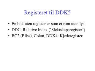 Registeret til DDK5