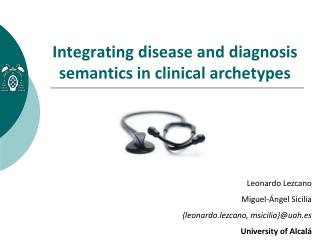 Integrating disease and diagnosis semantics in clinical archetypes