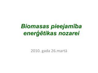 Biomasas pieejamiba energetikas nozarei