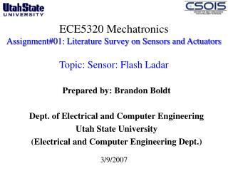 ECE5320 Mechatronics Assignment01: Literature Survey on Sensors and Actuators   Topic: Sensor: Flash Ladar