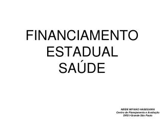 FINANCIAMENTO ESTADUAL SA DE