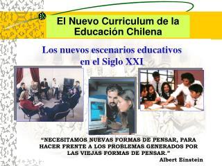 El Nuevo Curriculum de la Educaci n Chilena