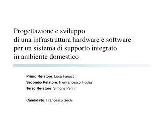 Progettazione e sviluppo  di una infrastruttura hardware e software  per un sistema di supporto integrato  in ambiente d