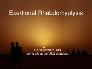Exertional Rhabdomyolysis