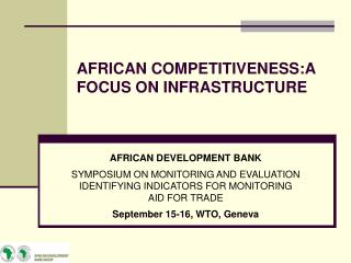 AFRICAN COMPETITIVENESS:A FOCUS ON INFRASTRUCTURE