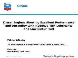Diesel Engines Showing Excellent Performance and Durability with Reduced TBN Lubricants             and Low Sulfur Fuel