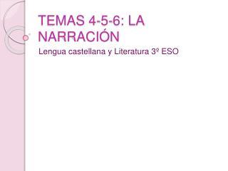 TEMAS 4-5-6: LA NARRACI N