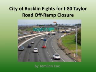 City of Rocklin Fights for I-80 Taylor Road Off-Ramp Closure