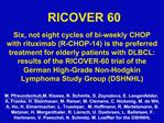 Six, not eight cycles of bi-weekly CHOP with rituximab R-CHOP-14 is the preferred treatment for elderly patients with DL