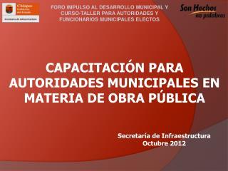 CAPACITACI N PARA AUTORIDADES MUNICIPALES EN MATERIA DE OBRA P BLICA