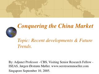 Conquering the China Market   Topic: Recent developments  Future Trends.