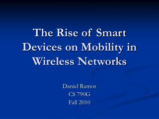 The Rise of Smart Devices on Mobility in Wireless Networks