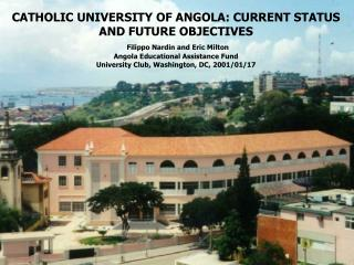 CATHOLIC UNIVERSITY OF ANGOLA: CURRENT STATUS AND FUTURE ...