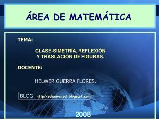 CLASE-SIMETR A, REFLEXI N Y TRASLACI N DE FIGURAS.