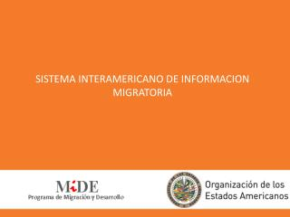 SISTEMA INTERAMERICANO DE INFORMACION MIGRATORIA