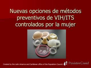 Nuevas opciones de m todos preventivos de VIH