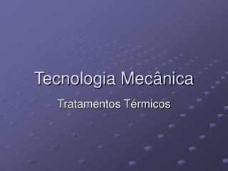Tecnologia Mec nica