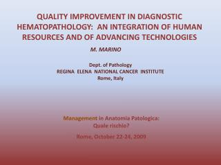 QUALITY IMPROVEMENT IN DIAGNOSTIC HEMATOPATHOLOGY:  AN INTEGRATION OF HUMAN RESOURCES AND OF ADVANCING TECHNOLOGIES