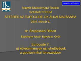 Magyar Szabv ny gyi Test let SZAKMAI F RUM   TT R S AZ EUROCODE-OK ALKALMAZ S RA 2010. febru r 9.