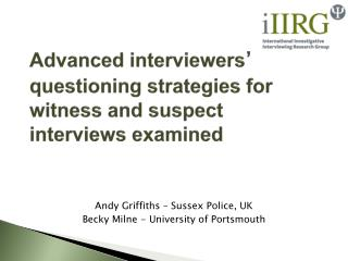 Advanced interviewers  questioning strategies for witness and suspect interviews examined