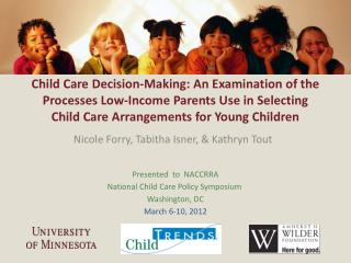 Child Care Decision-Making: An Examination of the Processes Low-Income Parents Use in Selecting Child Care Arrangements