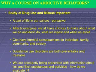 WHY A COURSE ON ADDICTIVE BEHAVIORS