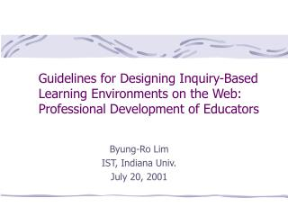 Guidelines for Designing Inquiry-Based Learning Environments on the Web: Professional Development of Educators