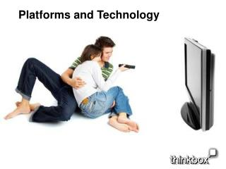 Platforms and Technology