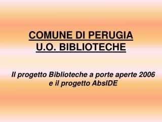 COMUNE DI PERUGIA U.O. BIBLIOTECHE