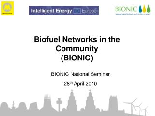 Biofuel Networks in the Community  BIONIC