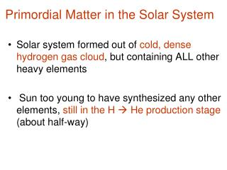Primordial Matter in the Solar System