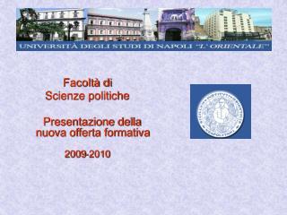 Facolt  di Scienze politiche     Presentazione della nuova offerta formativa  2009-2010