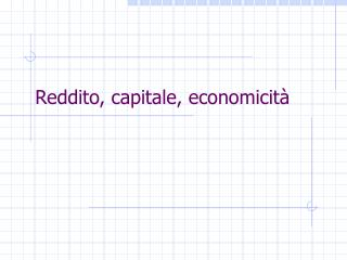 Reddito, capitale, economicit