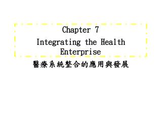 Chapter 7 Integrating the Health Enterprise