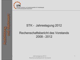 Jahrestagung 2012 - Rechenschaftsbericht Vorstand
